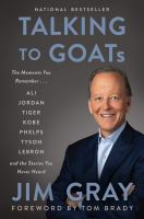 Talking to GOATs : the moments you remember and the stories you never heard Book cover