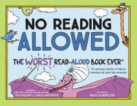No reading allowed : the worst read-aloud book ever : a confusing collection of hilarious homonyms and sound-alike sentences Book cover