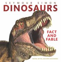 Dinosaurs: fact and fable : truths, myths, and new discoveries! Book cover
