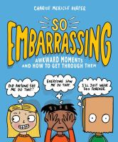So embarrassing : awkward moments and how to get through them  Cover Image