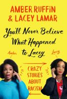 You'll never believe what happened to Lacey : crazy stories about racism Book cover