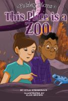 This place is a zoo by by Kyla Steinkraus ; illustrated by Alan Brown.