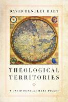 Theological territories : a David Bentley Hart digest Book cover