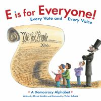 E is for everyone! : every vote and every voice : a democracy alphabet Book cover