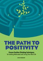 The path to positivity : proven positive thinking techniques for getting motivated and living your best life  Cover Image