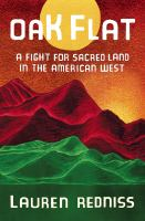 Oak Flat : a fight for sacred land in the American West Book cover