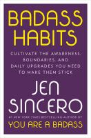 Badass habits : cultivate the awareness, boundaries, and daily upgrades you need to make them stick Book cover