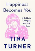 Happiness becomes you : a guide to changing your life for good  Cover Image