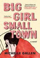 Big girl, small town : a novel  Cover Image