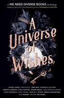 A universe of wishes : a we need diverse books anthology  Cover Image