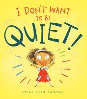 I don't want to be quiet! Book cover