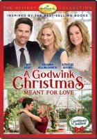 A Godwink Christmas: Meant for love Book cover