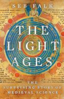 The light ages : the surprising story of medieval science Book cover