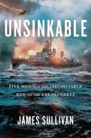 Unsinkable : five men and the indomitable run of the USS Plunkett Book cover