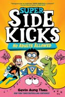 Super side kicks. Book one No adults allowed Book cover