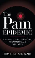 The pain epidemic : a guide to issues, symptoms, treatments, and wellness Book cover
