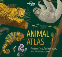 Animal atlas : amazing facts, fold-out maps, and life-size surprises Book cover