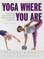 Yoga where you are : customize your practice for your body and your life Book cover