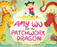 Amy Wu and the patchwork dragon Book cover