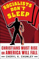 Socialists don't sleep : Christians must rise or America will fall Book cover