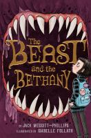 The beast and the Bethany by by Jack Meggitt-Phillips ; illustrated by Isabelle Follath.