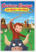 Curious George. Go west go wild Book cover