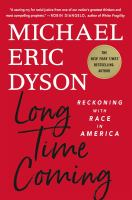 Long time coming : reckoning with race in America  Cover Image