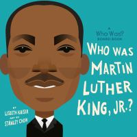 Who was Martin Luther King, Jr.?  Cover Image