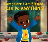 I am smart, I am blessed, I can do anything! Book cover