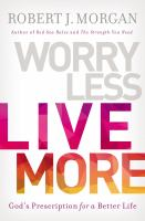 Worry less, live more : God's prescription for a better life  Cover Image