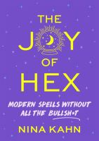 The joy of hex : modern spells without all the bullsh*t Book cover