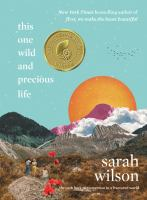 This one wild and precious life : the path back to connection in a fractured world Book cover
