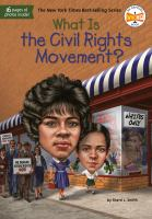 What is the civil rights movement? by by Sherri L. Smith ; illustrated by Tim Foley.