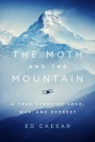 The moth and the mountain : a true story of love, war, and Everest Book cover