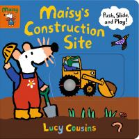 Maisy's construction site : push, slide, and play! Book cover