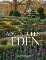 Adventures in Eden : an intimate tour of the private gardens of Europe Book cover