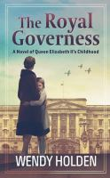 The royal governess : a novel of Queen Elizabeth II's childhood Book cover