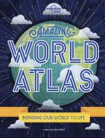 Amazing world atlas : bringing the world to life Book cover