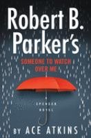 Robert B. Parker's Someone to watch over me Book cover