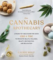 The cannabis apothecary : a pharm-to-table guide for using CBD and THC to promote health, wellness, beauty, restoration, and relaxation Book cover