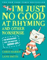 I'm just no good at rhyming : and other nonsense for mischievous kids and immature grown-ups Book cover