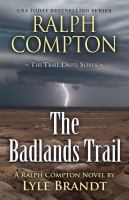 The Badlands Trail : a Ralph Compton western  Cover Image