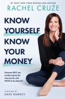 Know yourself, know your money : discover why you handle money the way you do, and what to do about it!  Cover Image