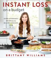 Instant loss on a budget : super-affordable recipes for the health-conscious cook Book cover
