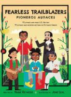 Fearless trailblazers : 11 Latinos who made U.S. history = Pioneros audaces : 11 Latinos que hicieron historia en Estados Unidos Book cover