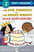 The Evil Princess vs. the Brave Knight make good choices? Book cover