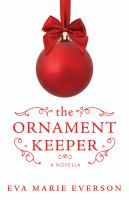 The ornament keeper : a Christmas novella  Cover Image