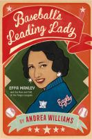 Baseball's leading lady : Effa Manley and the rise and fall of the Negro Leagues Book cover