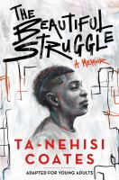 The beautiful struggle : adapted for young adults Book cover