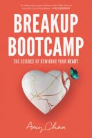 Breakup bootcamp : the science of rewiring your heart Book cover